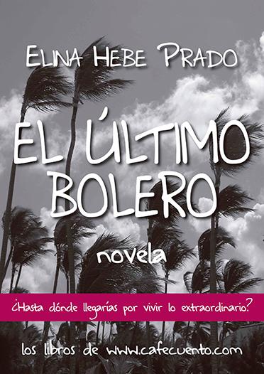 El último bolero, novela de Hebe Prado