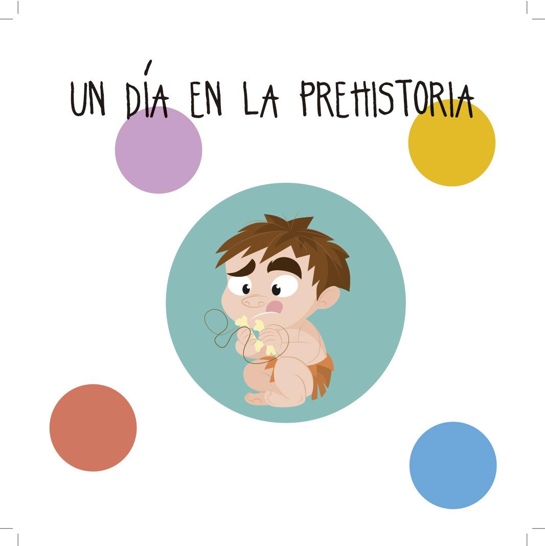 UN DÍA EN LA PREHISTORIA. Cuento para proyectos infantil 3-5